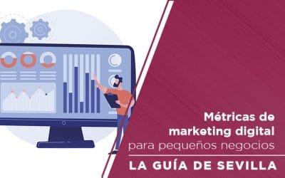 Métricas de marketing digital para pequeños negocios.