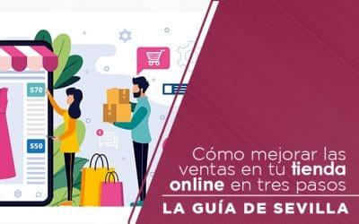 Cómo mejorar las ventas en tu tienda online en tres pasos.