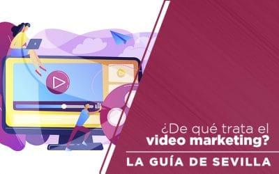 ¿De qué trata el Video Marketing?